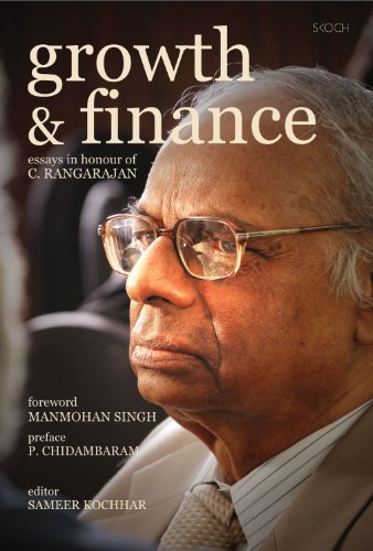 Growth and Finance: C. Rangarajan (Author), Manmohan Singh (Frwd), Sameer Kochhar (Ed.) & P. ...
