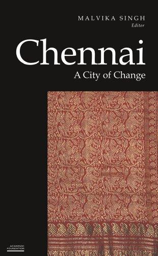 Chennai: A City of Change: Malvika Singh (ed.)