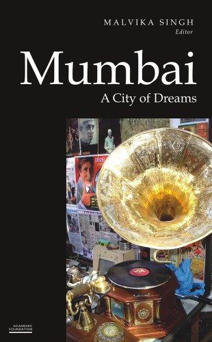 Mumbai : A City of Dreams: Malvika Singh (ed.)