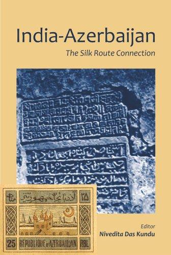 9788171889280: India-Azerbaijan: The Silk Route Connection