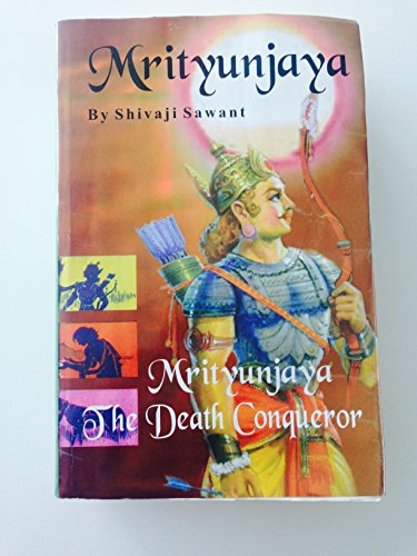 9788171890026: Mrityunjaya, the death conqueror: The story of Karna