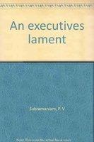 9788171893720: An executives lament