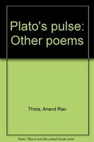 Plato's Pulse and Other Poems: Thota Anand Rao