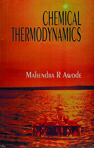 Chemical Thermodynamic : A Treatise on the: Mahendra R Awode