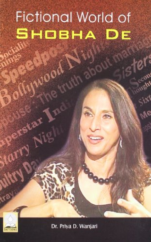 Fictional World of Shobha De: Priya D. Wanjari