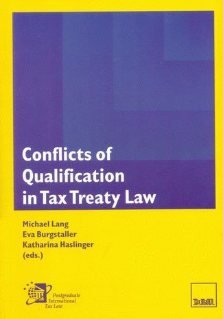 Conflicts of Qualification in Tax Treaty Law: Michael Lang, Eva Burgstaller & Katharina Haslinger (...