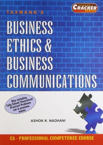 BUSINESS ETHICS & BUSINESS COMMUNICATIONS: ASHOK K NADHANI