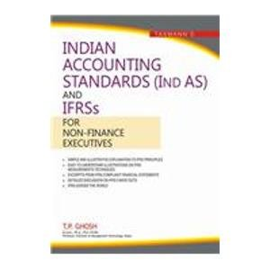 Indian Accounting Standards (Ind As) and IFRSs for Non-Finance Executive: T.P. Ghosh