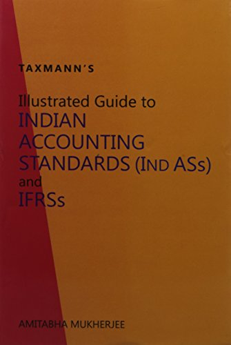 Illustrated Guide to Indian Accounting Standards (IND: Amitabha Mukherjee