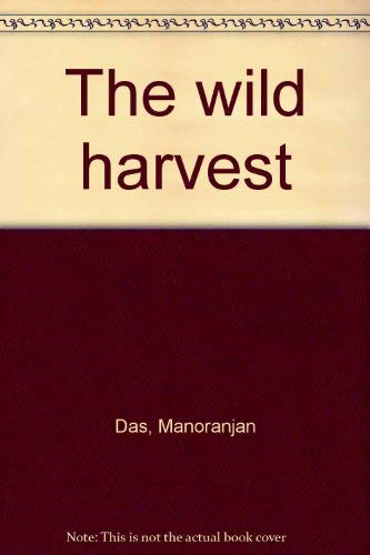9788172014360: The wild harvest