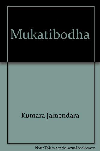 Muktibodh: Kumar Jainendra Sarna