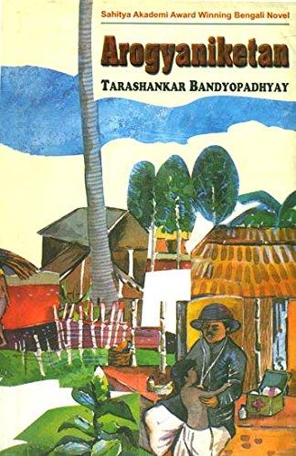 Arogyaniketan: (Bengali - A.W.): Enakshi Chatterjee,Tarashankar Bandyopadhyay