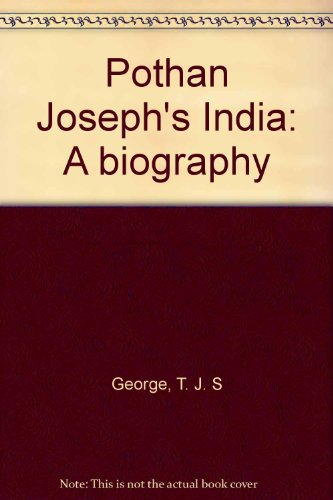 Pothan Joseph's India: A biography (9788172030087) by T. J. S George