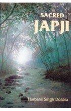 Sacred Jap Ji ( Japji ): Harbans Singh Doabia