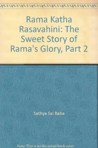 Rama Katha Rasavahini: The Sweet Story of: Sathya Sai Baba