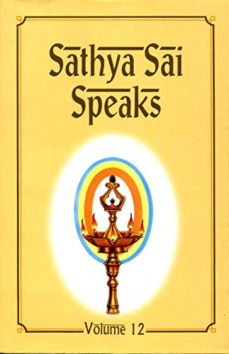 Sathya Sai Speaks: Volume XII (Sathya Sai Speaks, Volume XII) (817208160X) by Baba, Sri Sathya Sai
