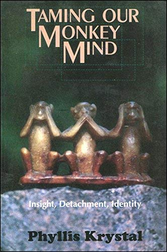 9788172082529: Taming Our Monkey Mind: Insight, Detachment, Identity
