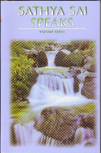 Sathya Sai Speaks Volume 28 Discourses of Sri Sathya Sai Baba 1995: sai baba