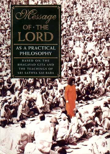 9788172082840: Message of the Lord: As A Practical Philosophy Based on the Bhadavad Gita Teachings of Sri Sathya Sa