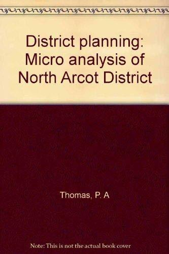 District Planning : A Micro Analysis of: Padmanabhan K Thomas