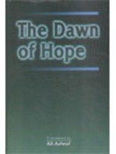 The Dawn of Hope : Selections from the Al Hilal of Maulana Abul Kalam Azad: Ali Ashraf
