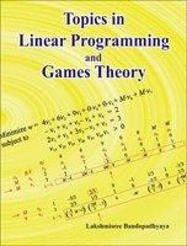 Topics in Linear Programming and Games Theory: Bandopadhyaya Lakshmisree