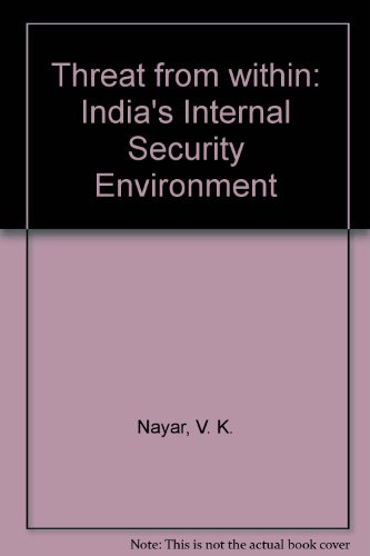 9788172120108: Threat from within: India's Internal Security Environment