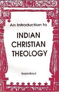 An Introduction to Indian Christian Theology (8172141939) by Robin Boyd