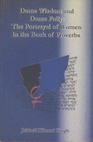 9788172148959: Dame Wisdom Dame Folly: Portrayal of Women in the Book of Proverbs