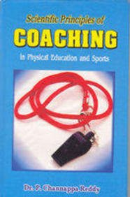 Scientific Principles of Coaching in Physical Education: P Chinnappa Reddy