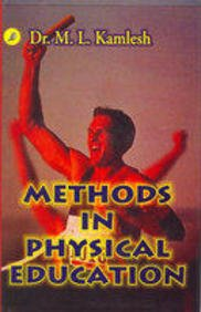 Methods in Physical Education: Kamlesh, M.L