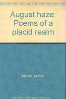 9788172200435: August haze: Poems of a placid realm