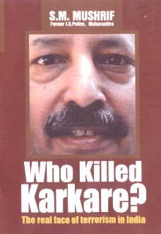 9788172210472: who-killed-karkare-the-real-face-of-terrorism-in-india
