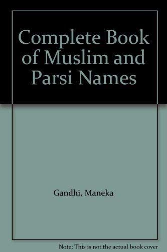 9788172231002: Complete Book of Muslim and Parsi Names
