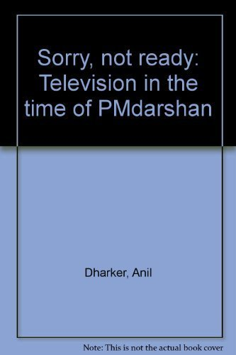 Sorry, not ready: Television in the time: Anil Dharker