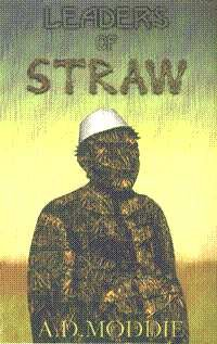 Leaders of Straw: A. D Moddie