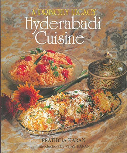 A Princely Legacy: Hyderabadi Cuisine: Pratibha Karan; Introduction