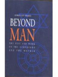 Beyond Man ; The Life and Work: G Van Vrekhem
