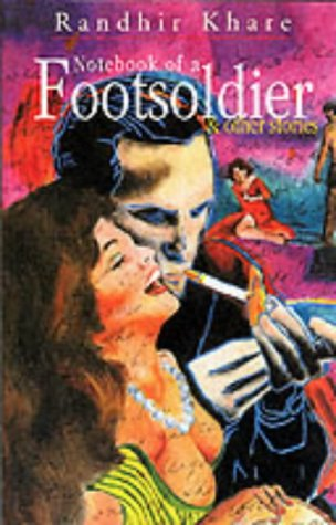Notebook of a Footsoldier and Other Stories (Hardcover): Randhir Khare