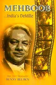 Mehboob: India's Demille : The First Biography: Bunny Reuben