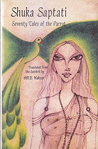 Seventy Tales of the Parrot, Shukla Saptati: trans. Haksad, A.N.D.