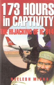 9788172233945: 173 Hours in Captivity: The Hijacking of IC814