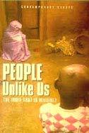 People Unlike Us: The India That is: Muzamil Jaleel, etc.,
