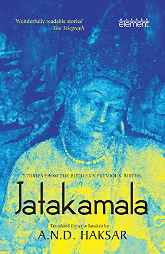 Jatakamala: Stories from the Buddha's Previous Births: A.N.D. Haksar; Foreword By His Holiness...