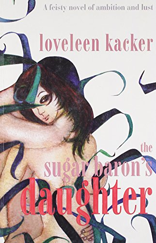 The Sugar Baron's Daughter: Loveleen Kacker