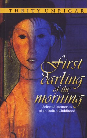 9788172234638: First Darling of the Morning: Selected Memories of an Indian Childhood