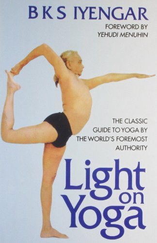 9788172235017: Light on Yoga: The Classic Guide to Yoga by the World's Foremost Author
