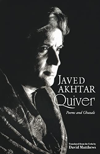 Quiver: Poems And Ghazals: JAVED AKHTAR