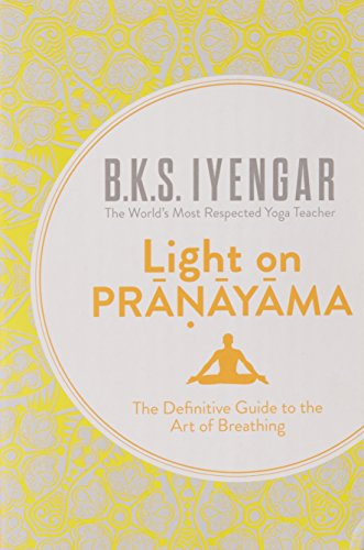 Light on Pranayama: Iyengar, B.K.S.