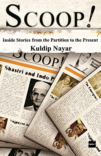 Scoop! Inside Stories from Partition to the: Nayar, Kuldip